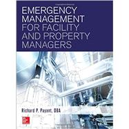 Emergency Management for Facility and Property Managers by Payant, Richard, 9781259587665