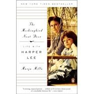 The Mockingbird Next Door: Life With Harper Lee by Mills, Marja, 9780143127666