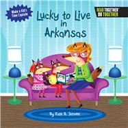 Lucky to Live in Arkansas by Jerome, Kate B., 9780738527666