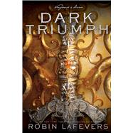 Dark Triumph by Lafevers, Robin, 9781328567666