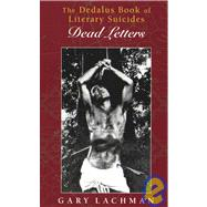 The Dedalus Book of Literary Suicides: Dead Letters by LACHMAN GARY, 9781903517666
