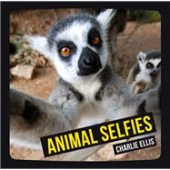 Animal Selfies by Ellis, Charlie, 9781849537667