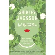 Let Me Tell You by JACKSON, SHIRLEYHYMAN, LAURENCE, 9780812997668