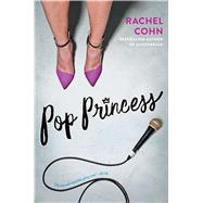 Pop Princess by Cohn, Rachel, 9781481457668