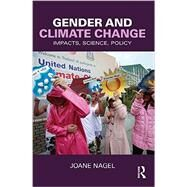 Gender and Climate Change: Impacts, Science, Policy by NAGEL; JOANE, 9781612057668