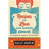 Recipes for Love and Murder by Andrew, Sally, 9780062397669