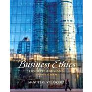 Business Ethics : Concepts and Cases by Velasquez, Manuel G., 9780205017669