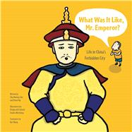 What Was It Like, Mr. Emperor? by Kwong-chiu, Chiu; Ng, Eileen; Design and Cultural Studies Workshop; Wang, Ben, 9780989377669