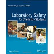 Laboratory Safety for Chemistry Students by Hill, Robert H., Jr.; Finster, David C., 9781119027669