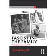 Fascist in the Family: The Tragedy of John Beckett M.P. by Beckett; Francis, 9781138907669