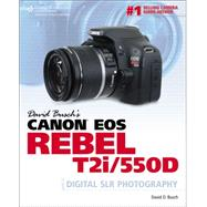 David Busch's Canon EOS Rebel T2i/550D Guide to Digital SLR Photography by Busch, David D., 9781435457669