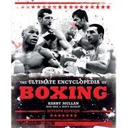The Ultimate Encyclopedia of Boxing by Mullan, Harry; Mee, Bob; Bozeat, Matt, 9781780977669