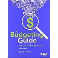 A Budgeting Guide for Local Government by Bland, Robert L., 9780873267670