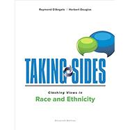 Taking Sides: Clashing Views in Race and Ethnicity by D'Angelo, Raymond; Douglas, Herbert, 9781259677670