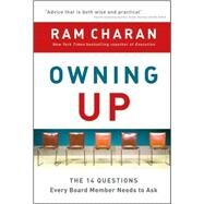 Owning Up : The 14 Questions Every Board Member Needs to Ask by Charan, Ram, 9780470397671