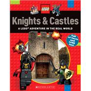 Knights & Castles (LEGO Nonfiction) A LEGO Adventure in the Real World by Scholastic, 9780545947671