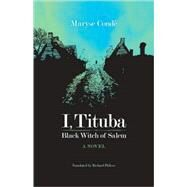 I, Tituba, Black Witch of Salem by Conde, Maryse; Philcox, Richard, 9780813927671