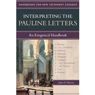 Interpreting the Pauline Letters: An Exegetical Handbook by Harvey, John D., 9780825427671