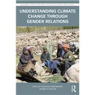 Understanding Climate Change through Gender Relations by Buckingham; Susan, 9781138957671