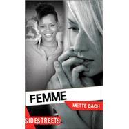 Femme by Bach, Mette, 9781459407671