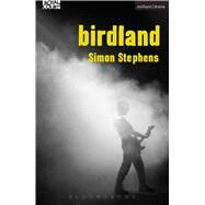 Birdland by Stephens, Simon, 9781472587671