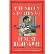 The Short Stories of Ernest Hemingway by Hemingway, Ernest; Hemingway, Patrick; Hemingway, Sean, 9781476787671