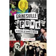 Gainesville Punk by Walker, Matt, 9781626197671