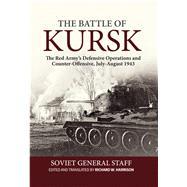 The Battle of Kursk by Harrison, Richard W., 9781910777671