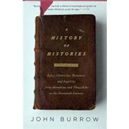 A History of Histories by BURROW, JOHN, 9780375727672