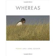 WHEREAS Poems by Soldier, Layli Long, 9781555977672