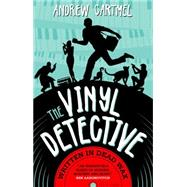 The Vinyl Detective Mysteries - Written in Dead Wax by Cartmel, Andrew, 9781783297672