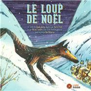 Le Loup De Noël by Aubry, Claude; Pratt, Pierre, 9782924217672