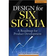 Design for Six Sigma A Roadmap for Product Development by Yang, Kai; EI-Haik, Basem, 9780071547673