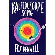 Kaleidoscope Song by Benwell, Fox, 9781481477673