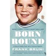 Born Round by Bruni, Frank, 9780143117674