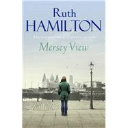 Mersey View by Hamilton, Ruth, 9781447287674