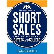 ABA Consumer Guide to Short Sales by Kackley, Dean Allen, 9781627227674