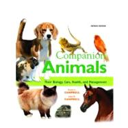 Companion Animals Their Biology, Care, Health, and Management by Campbell, Karen L., DVM, MS, DACVIM, DACVD; Campbell, John R., PhD., D.Sc. (Hon.), 9780135047675