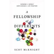 A Fellowship of Differents by McKnight, Scot, 9780310277675