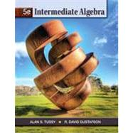 Intermediate Algebra by Tussy, Alan S.; Gustafson, R. David, 9781111567675