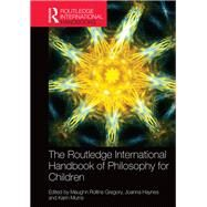 The Routledge International Handbook of Philosophy for Children by Gregory; Maughn Rollins, 9781138847675