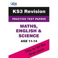 Letts Key Stage 3 - Maths, English and Science Practice Test Papers by Dixon, Trevor; Burns, Paul; Beeby, John, 9781844197675
