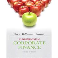 Fundamentals of Corporate Finance by Berk, Jonathan; DeMarzo, Peter; Harford, Jarrad, 9780133507676