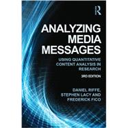 Analyzing Media Messages: Using Quantitative Content Analysis in Research by Riffe; Daniel, 9780415517676
