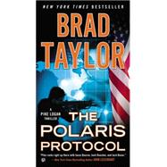 The Polaris Protocol by Taylor, Brad, 9780451467676