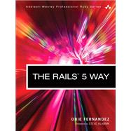 The Rails 5 Way by Fernandez, Obed (Obie), 9780134657677