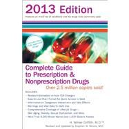 Complete Guide to Prescription & Nonprescription Drugs 2013 by Griffith, H. Winter, 9780399537677