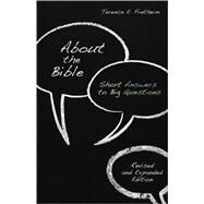 About the Bible : Short Answers to Big Questions by Fretheim, Terence E., 9780806657677