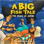 A Big Fish Tale by Gully, Paul; Gully, Delores, 9781424557677