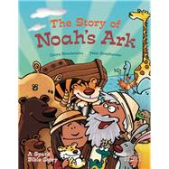 The Story of Noah's Ark by Rivadeneira, Caryn; Grosshauser, Peter, 9781506417677